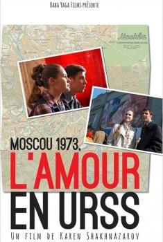 Moscou 1973 - L'Amour en URSS  (2013)