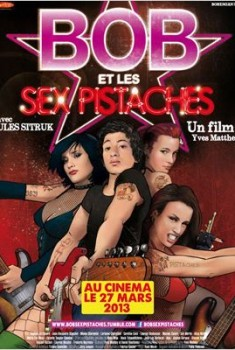 Bob et les Sex-Pistaches (2012)