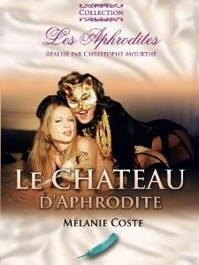 Melanie Coste : le château d'Aphrodite (2012)