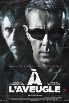 A l'aveugle (2011)
