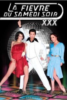 La Fièvre du samedi soir XXX (2011)