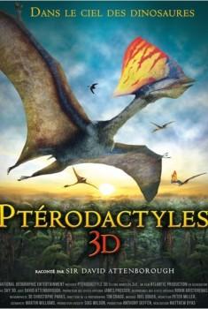 Ptérodactyles 3D : Dans le ciel des dinosaures (2011)