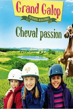 Grand Galop - Grandes aventures : Cheval passion (2014)