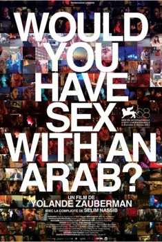 Would you have sex with an Arab? (2011)