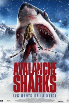 Avalanche Sharks - les dents de la neige (2013)