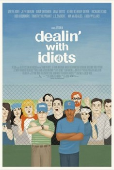Dealin' with Idiots (2013)
