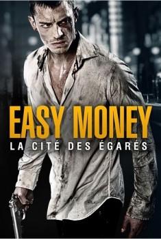 Easy Money : La Cité des égarés (2012)
