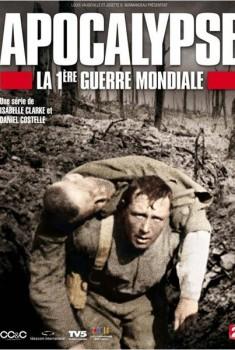 Apocalypse - La 1ère Guerre Mondiale (Séries TV)