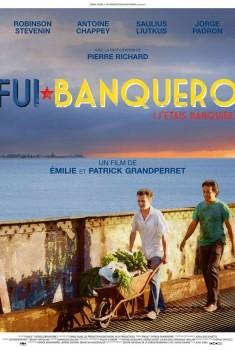 Fui Banquero (j'étais banquier) (2016)