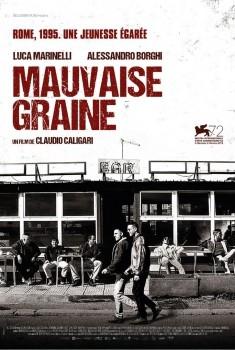 Mauvaise Graine (2015)