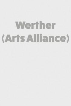 Werther (Arts Alliance) (2016)